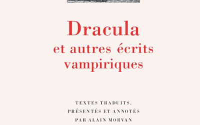 LISEZ-MOI ÇA! • Dracula et tous ses vampires à la Pléiade