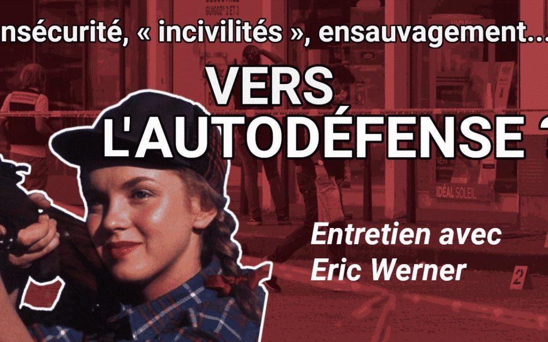 AUTODÉFENSE • L'impitoyable lucidité d'Eric Werner
