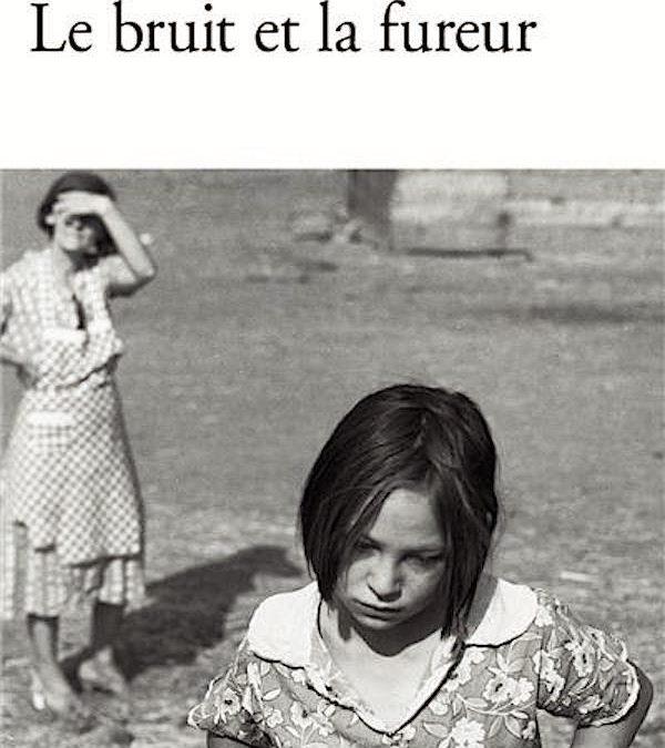 LISEZ-MOI ÇA! • «Le bruit et la fureur» de Faulkner