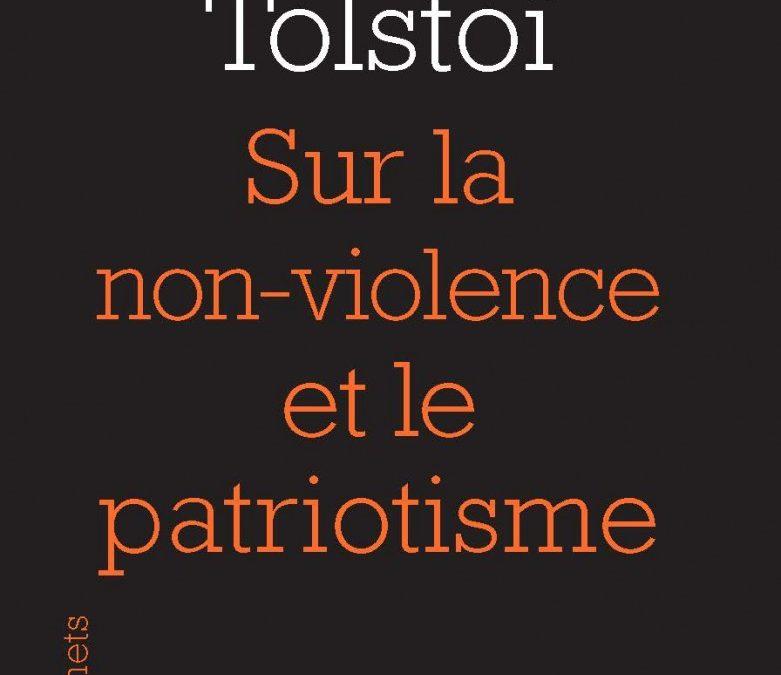LISEZ-MOI ÇA! • «Sur la non-violence et la patriotisme» de Tolstoï