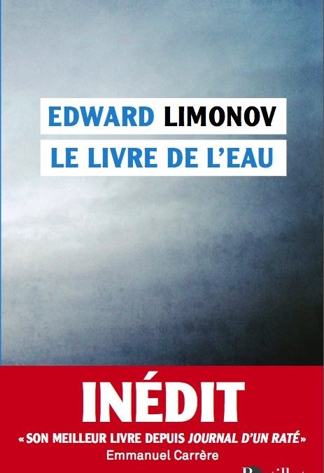 LISEZ-MOI ÇA! • «Le livre de l'eau» de Limonov